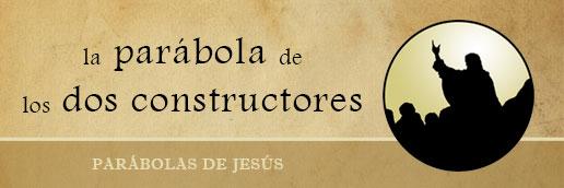 Parábolas De Jesús Los Dos Constructores Mateo 72427 Rincón De