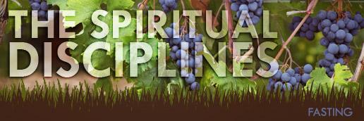 The Spiritual Disciplines: Fasting | Directors' Corner